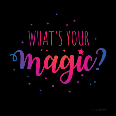 "t-shirt design with the text ""what's your magic?"""