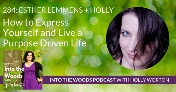 How To Express Yourself podcast graphic for Into The Woods with Holly Worton