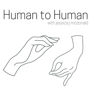 Human to Human with Jessica McDonald podcast image
